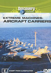 Extreme Machines - Aircraft Carriers on DVD