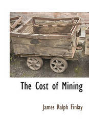 The Cost of Mining by James Ralph Finlay image