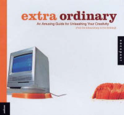 Extra Ordinary: Creative Ideas for Everyday Objects by Hisako Ichiki