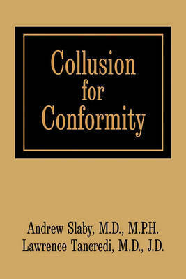 Collusion for Conformity by Andrew Edmund Slaby