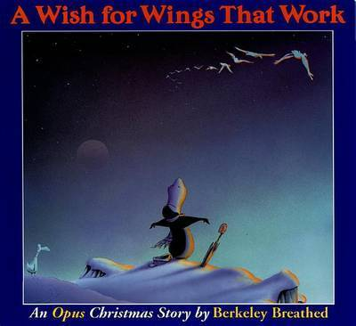 A Wish for Wings That Work: An Opus Christmas Story by Berkeley Breathed