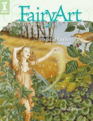 FairyArt: Painting Magical Fairies and Their Worlds by David Adams