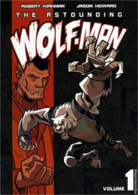 The Astounding Wolf-Man Volume 1 by Robert Kirkman image