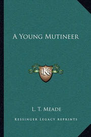 A Young Mutineer by L.T. Meade image