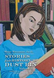 Stories from History's Dust Bin by Wayne Winterton Phd image