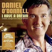 I Have A Dream by Daniel O'Donnell