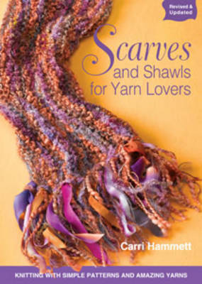 Scarves and Shawls for Yarn Lovers by Carri Hammett image