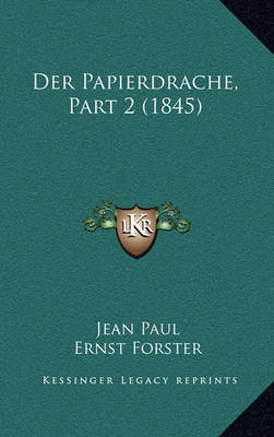 Der Papierdrache, Part 2 (1845) by Jean Paul