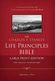 The Charles F. Stanley Life Principles Bible NASB by Charles Stanley