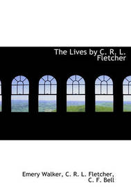The Lives by C. R. L. Fletcher by Emery Walker