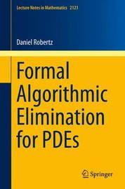Formal Algorithmic Elimination for PDEs by Daniel Robertz
