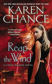 Reap The Wind: A Cassie Palmer Novel Volume 7 by Karen Chance