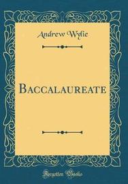 Baccalaureate (Classic Reprint) by Andrew Wylie image