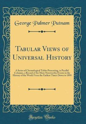 Tabular Views of Universal History by George Palmer Putnam