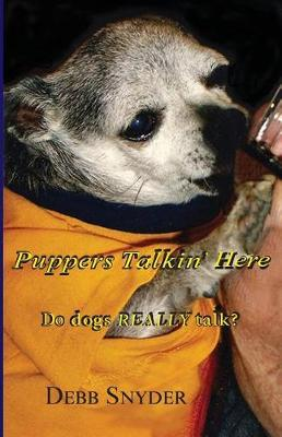 Puppers Talkin' Here by Debb Snyder