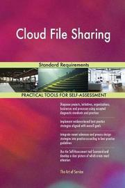 Cloud File Sharing Standard Requirements by Gerardus Blokdyk