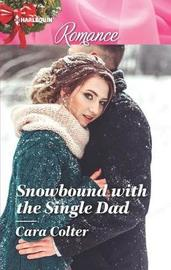 Snowbound with the Single Dad by Cara Colter