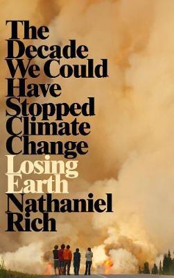 Losing Earth by Nathaniel Rich