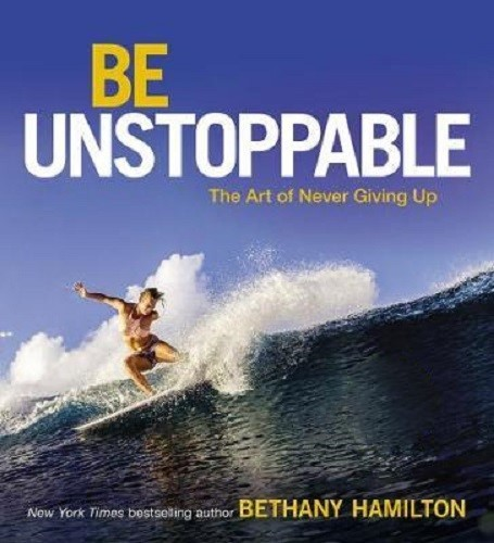 Be Unstoppable by Bethany Hamilton