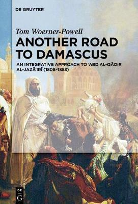 Another Road To Damascus by Tom Woerner-Powell