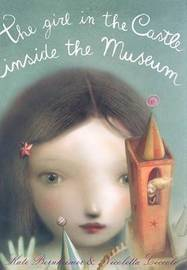 The Girl in the Castle Inside the Museum by Kate Bernheimer image