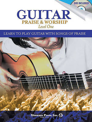 Guitar Praise & Worship, Level One: Learn to Play Guitar with Songs of Praise image