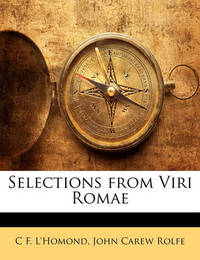 Selections from Viri Romae by C F Lhomond