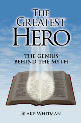 The Greatest Hero by Blake, Whitman