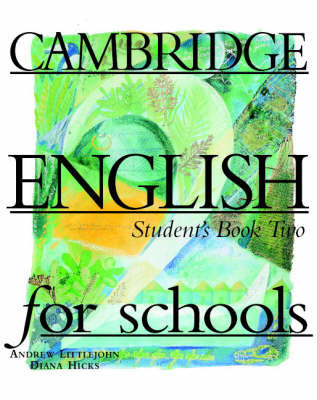 Cambridge English for Schools 2 Student's Book: Bk. 2 by Andrew Littlejohn