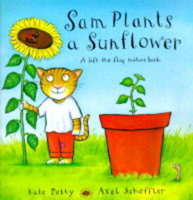 Sam Plants a Sunflower by Kate Petty