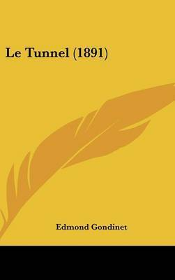 Le Tunnel (1891) by Edmond Gondinet