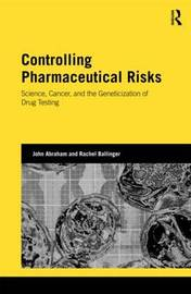 Controlling Pharmaceutical Risks by John Abraham