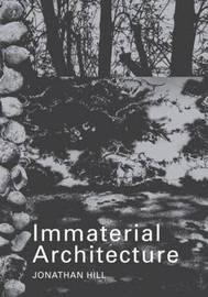 Immaterial Architecture by Jonathan Hill