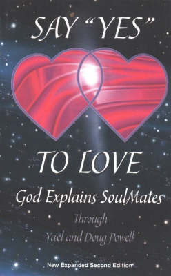 Say 'Yes' to Love: God Explains Soulmates by D. Powell image