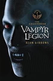 The Legendeer: Vampyr Legion by Alan Gibbons image