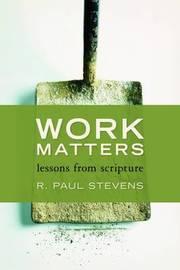 Work Matters by R.Paul Stevens