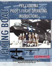 PBY Catalina Pilot's Flight Operating Instructions by United States Navy