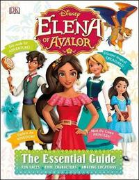 Disney Elena of Avalor: The Essential Guide by Elizabeth Dowsett