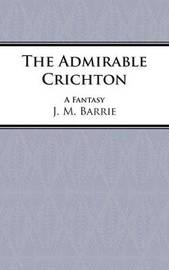 The Admirable Crichton by J.M.Barrie image
