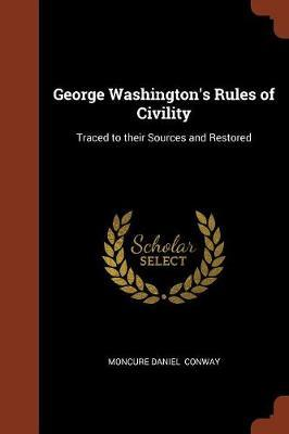 George Washington's Rules of Civility by Moncure Daniel Conway image