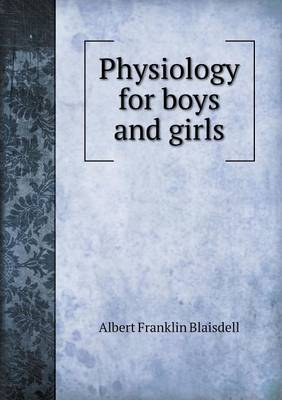 Physiology for Boys and Girls by Albert F Blaisdell image