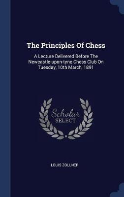 The Principles of Chess by Louis Zollner