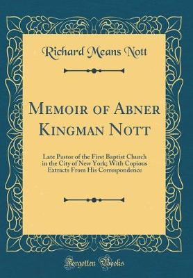 Memoir of Abner Kingman Nott by Richard Means] [Nott