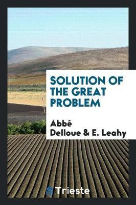 Solution of the Great Problem by Abbe Delloue image