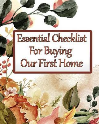 Essential Checklist for Buying Our First Home by Portfolio Publishers