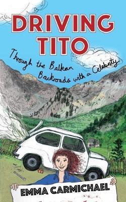 Driving Tito by Emma Carmichael