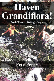 Haven Grandiflora: Book Three: Strange Days! by Peter Perry image