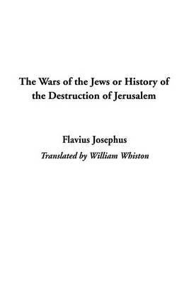 The Wars of the Jews or History of the Destruction of Jerusalem by Flavius Josephus image