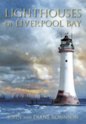 Lighthouses of Liverpool Bay by John Robinson