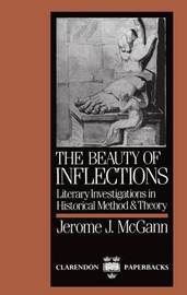The Beauty of Inflections by Jerome J McGann